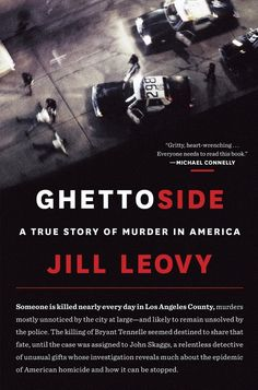 Ghettoside: A Story of Murder in America by Jill Leovy | 14 Of The Most Buzzed-About Books Of 2015
