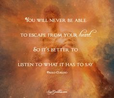 What is the message in your heart? #PauloCoelho #heart #message #goddess…