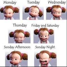 This is me EVERY week.....I especially love the Tuesday & Thursday faces!!!