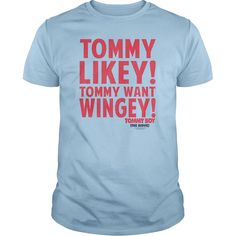 Tommy Boy Want Wingey. Officially licensed apparel.