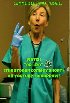 """Peel off those skivvies or you can forget getting a prescription! """"Dr. 420"""" Premieres tomorrow on YouTube!"""