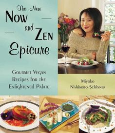 The New Now and Zen Epicure: Gourmet Vegan Recipes for the Enlightened Palate by Miyoko Nishimoto Schinner http://smile.amazon.com/dp/1570671141/ref=cm_sw_r_pi_dp_M0NUwb1Q8388E