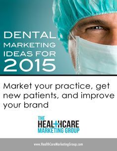 Do you want to market your dental practice, but don't know where to start? Click to read our ideas for 2015!   http://healthcaremarketinggroup.com/blog/dental-marketing-ideas