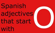 Looking for a list of Spanish adjectives that start with o? You are in the right place! Here is a comprehensive list with a translation into English. Grammar Book, Spanish Grammar, Spanish Words, Spanish Language, A Level Spanish, Spanish English, Learn Spanish, A Level Tips, English Vocabulary List