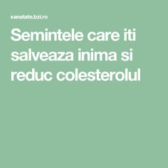 Semintele care iti salveaza inima si reduc colesterolul