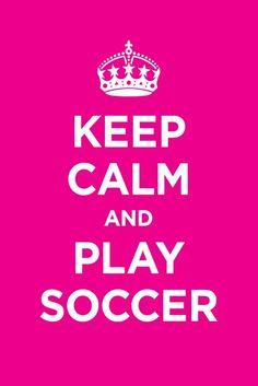 """""""Mantente en calma y juega fútbol"""""""