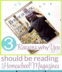 3 Reasons Why You Should Be Reading Homeschool Magazines @ Tina's Dynamic Homeschool Plus