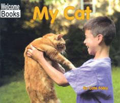 My Cat (Welcome Books: My Pets) by Cate Foley
