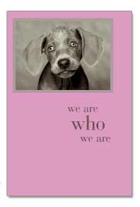 Cardthartic Birthday Card ~We are who we are.  And I love who you be.