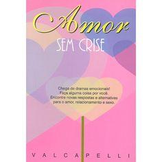 Amor sem crise - Valcapelli