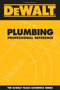 DEWALT Plumbing Professional Reference (Dewalt Trade Reference Series) by American Contractors Educational Services. $17.50. Publisher: DEWALT; 1 edition (November 1, 2005). Edition - 1. Publication: November 1, 2005