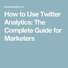 How to Use Twitter Analytics: The Complete Guide for Marketers Being Used, Social Media Marketing, How To Become, Twitter