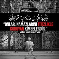 """Rahman ve Rahim olan Allah'ın Adıyla  """"Onlar, namazlarını titizlikle koruyan kimselerdir.""""  [Meâric Suresi 34.Ayet Meali]  #ayet #hayırlıcumalar #rahman #rahim #Allah #namaz #titiz #dikkatli #ayetler #türkiye #ilmisuffa Allah Islam, Islam Quran, Quran In English, Quran Wallpaper, Hafiz, Muslim, Prayers, Names, Sayings"""