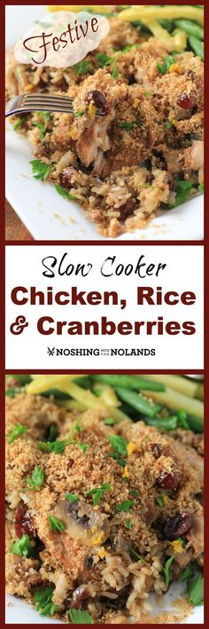 Slow Cooker Chicken Rice and Cranberries by Noshing With The Nolands has all the wonderful flavours of the festive season like sage, orange, cranberries, pecans and chicken.