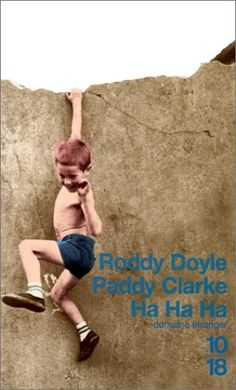 Paddy Clarke Ha Ha Ha, by Roddy Doyle. Books To Read, My Books, Fiction And Nonfiction, Reading Quotes, Coming Of Age, Classic Books, Play, Award Winner, Great Books