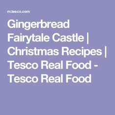 Gingerbread Fairytale Castle | Christmas Recipes | Tesco Real Food - Tesco Real Food