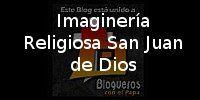 """Blog destacado de la semana: Imaginería Religiosa San Juan de Dios ~ Asociación """"Blogueros con el Papa"""""""