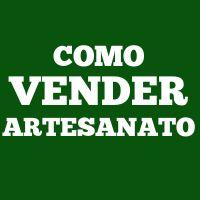 Como Vender Artesanato - Aumente as vendas de seus artesanatos com dicas e estratégias para divulgar e vender artesanatos na internet.
