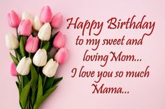 Send and share new happy birthday mom images and hd pictures with sweet and lovely wishes and messages with your mother on her birthday. Happy Birthday Mama Quotes, Happy Birthday Mom Images, Birthday Greetings For Mother, Birthday Images For Her, Happy Birthday Mother, Happy Mothers Day Images, Happy Birthday Wishes Cards, Birthday Wishes And Images, Birthday Wishes For Myself