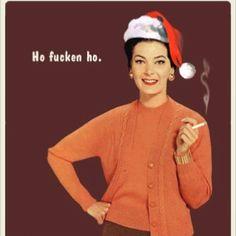 Ho fucken Ho - vintage retro funny quote - Humor me - Christmas Humor Vintage, Retro Humor, Retro Vintage, Retro Funny, Retro Art, Christmas Humor, Christmas Fun, Vintage Christmas, Christmas Sayings