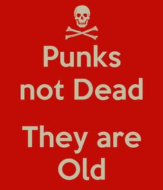 Punks not Dead They are Old Poster | didier | Keep Calm-o-Matic