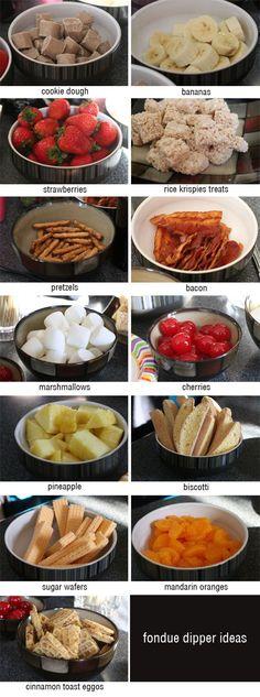 Fondue Dipper Ideas - other ideas Graham crackers, Brownie bites, Oreos, peaches, grapes, pound cake, donut holes, almonds, nilla wafers