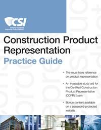 The Construction Product Representation Practice Guide was just released on April 1, 2013 and is the must-have reference on construction product representation--and the essential study aid for the Certified Construction Product Representation (CCPR) Exam
