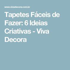 Tapetes Fáceis de Fazer: 6 Ideias Criativas - Viva Decora