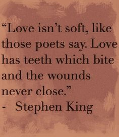 """Stephen King Quotes On Love We Make Up Horrors To Help Us Cope With The Real Ones""""  Stephen"""