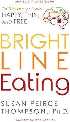 Laste Ned eller Lese På Net Bright Line Eating Bok Gratis PDF/ePub - Susan Peirce Thompson, Ph., Bright Line Eating has helped thousands of people from over 75 countries lose all their excess weight and keep it off. Macros, Got Books, Books To Read, Bright Line Eating Recipes, It Pdf, Nutrition Data, Nutrition Education, Keto, Live Happy