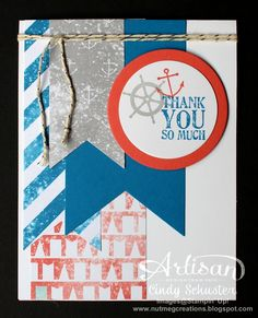 Cindy's great guy card: Hello Sailor, Lots of Thanks, High Tide dsp, Banners framelits, & more. All supplies from Stampin' Up!