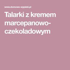 Talarki z kremem marcepanowo- czekoladowym