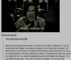 This is Mitch Lucker he is one of my biggest inspirations so I just want to say thank you Mitch for everything