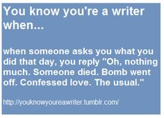 Your a writer!