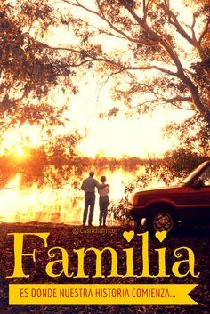 #Familia: Es donde nuestra #Historia comienza... @candidman #Frases #Reflexion