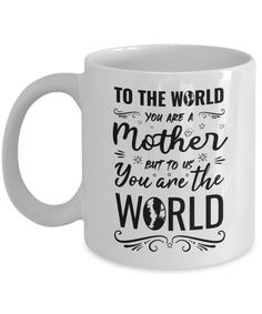 mother you are the world, mothersday gift Mothersday Gift, You Are The World, Coffee Mugs, Prints, Coffee Cups, Coffeecup, Coffee Mug