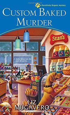 Custom Baked Murder (A Pawsitively Organic Mystery) by Li... https://www.amazon.com/dp/1496700198/ref=cm_sw_r_pi_dp_x_-79BybF69N4C6