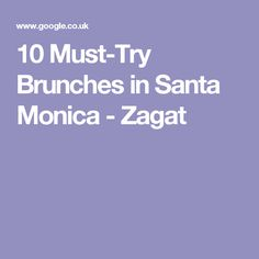 10 Must-Try Brunches in Santa Monica - Zagat