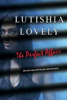 The Perfect Affair (The Shady Sisters Trilogy) by Lutishia Lovely, http://www.amazon.com/dp/B00GYLVPOE/ref=cm_sw_r_pi_dp_dlf2sb0PF11ZZ