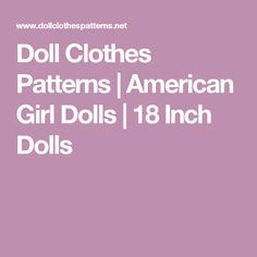 Doll Clothes Patterns | American Girl Dolls | 18 Inch Dolls