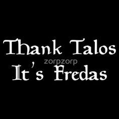 Thank Talos it's Fredas!