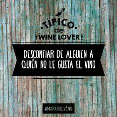 """#TipicodeWinelover: """"Desconfiar de alguien a quien no le gusta el vino"""" #AmarasElVino #Wine #Vino #WineHumor Wine Lovers, In This Moment, Signs, Home Decor, Wine Pairings, Wine Cellars, Funny Wine, Novelty Signs, Interior Design"""
