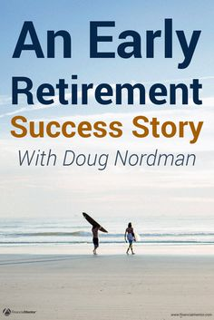 Working toward financial freedom can seem like a long journey, but it's a worthwhile one. For some inspiration, listen to this interview with Doug Nordman. He retired early by sticking to the essential wealth building principles Financial Mentor teaches while he was in the military.