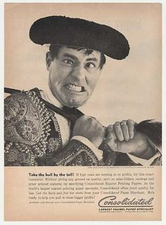 MORE ADVERTISEMENTS FROM 1961: The always zany JERRY LEWIS is looking especially apoplectic as a bullfighter grabbing the bull by the tail in this 1961 advertisement for Consolidated Paper. Don't pull too hard, Jerry! The bull ain't gonna like it!