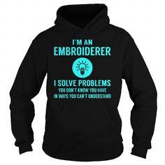 Embroiderer I Solve Problem Job Title Shirts