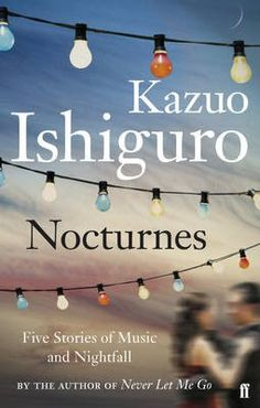 kazuo ishiguro; Nocturnes