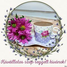 Joelle, Good Morning, Tea Cups, Tableware, Advent, Folklore, Messages, Buen Dia, Dinnerware