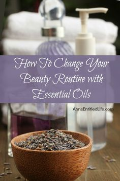 How To Change Your Beauty Routine with Essential Oils; Looking to change your beauty routine by adding essential oils? Here are some essential oil beauty tips and recipes to make the transition easier.