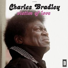 """Charles Bradley – """"Victim of Love"""" New Album   Video """"Strictly Reserved For You"""""""