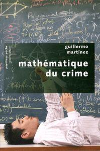 Mathématique du crime - Guillermo Martinez